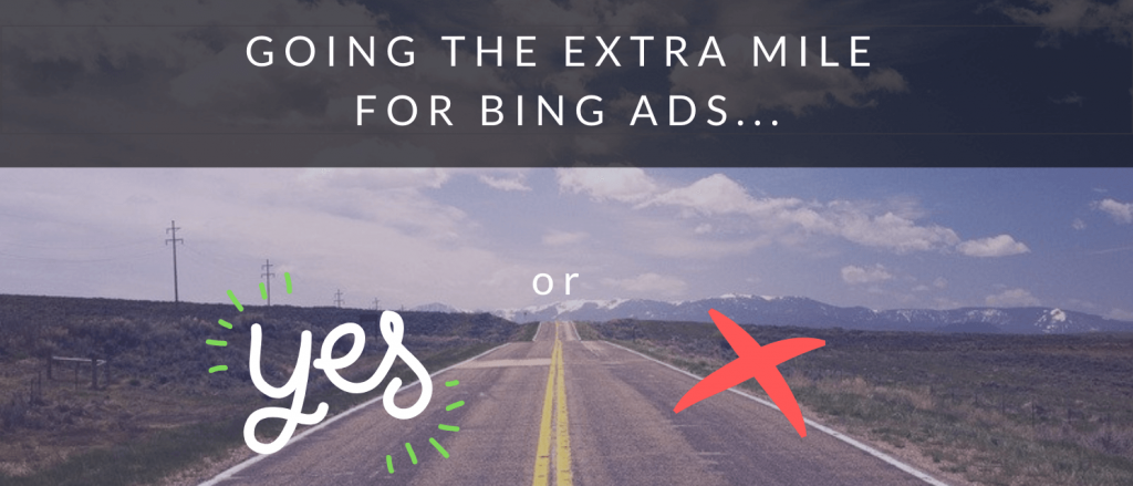 Image that shows going the extra mile for Bing Ads.