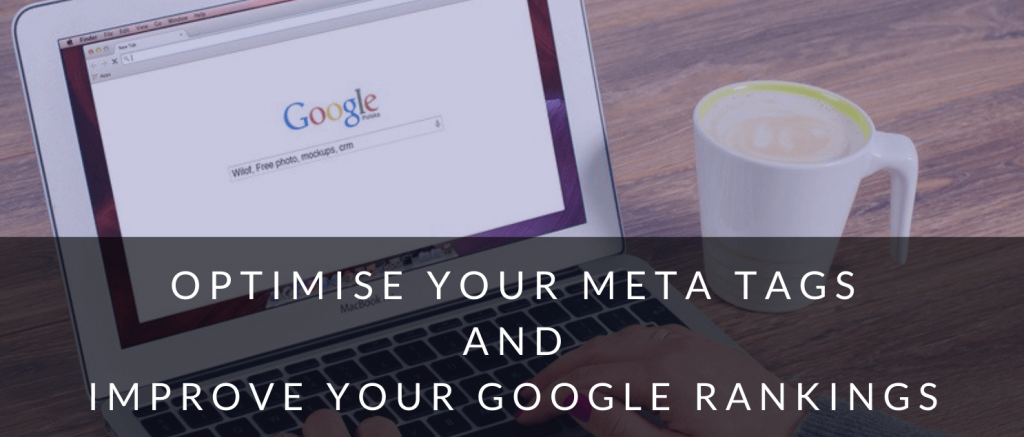 Optimising your meta tags to improve your Google rankings.